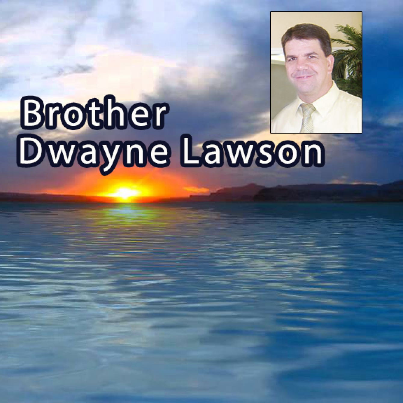 Testimony Of Brother Dwayne Lawson - Part 1